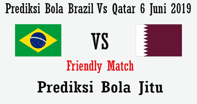 Prediksi Bola Brazil Vs Qatar 6 Juni 2019